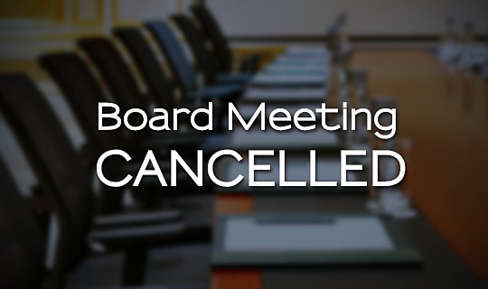 Board Meeting Canceled